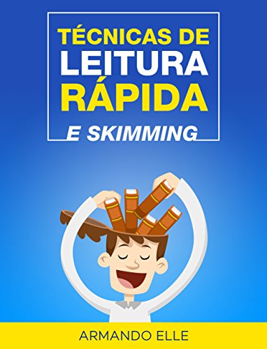 Técnicas de Leitura Rápida e Skimming (Portuguese Edition)