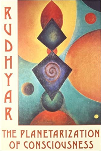 Planetarization of Consciousness: From the Individual to the Whole by Dane Rudhyar (1978-06-20)
