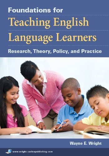 Foundations for Teaching English Language Learners by Wright, Wayne. (Caslon Publishing,2010) [Paperback]