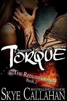 Torque: Serialized Romantic Suspense (The Redline Series Book 2) by [Callahan, Skye]
