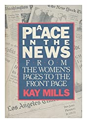 A Place in the News: From the Women's Pages to the Front Pages