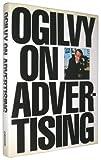 Ogilvy on Advertising, David Ogilvy, 051755075X
