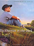 Blackberries in the Dark, Mavis Jukes, 0394875990