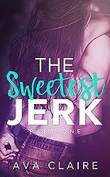 The Sweetest Jerk #1 (An Alpha Billionaire Romance)