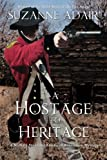 img - for A Hostage to Heritage (A Michael Stoddard American Revolution Mystery) (Volume 3) book / textbook / text book