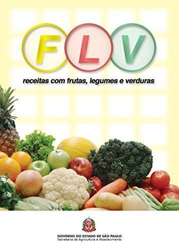 FLV: receitas com frutas, legumes e verduras
