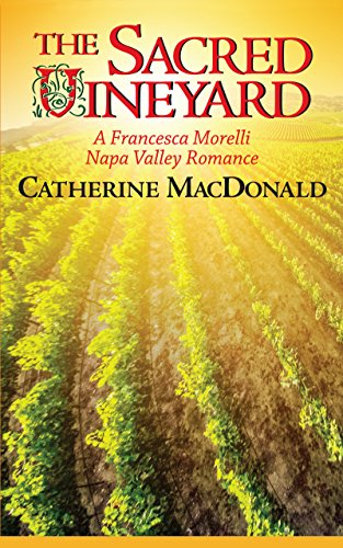 The Sacred Vineyard by Catherine MacDonald