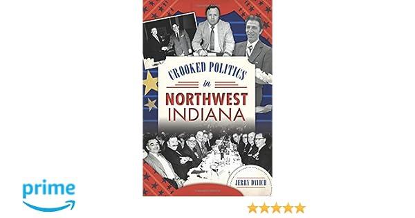 Amazon com: Crooked Politics in Northwest Indiana (9781467136426