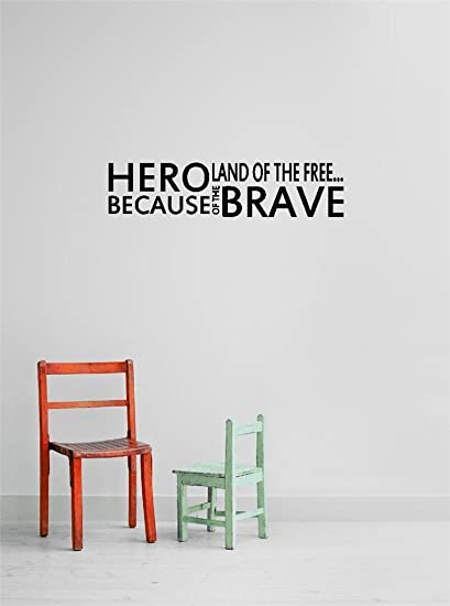 Decal Vinyl Wall Sticker Hero Land Of The Free Because Of The