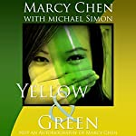 Yellow & Green: Not an Autobiography of Marcy Chen | Marcy Chen,Michael Simon
