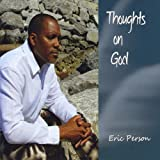 Thoughts on God by Eric Person (2012-09-11)