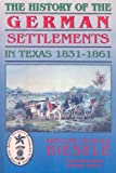 The History of the German Settlements in Texas 1831-1861, Rudloph Leopold Biesele, 1571688579