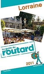 Guide du Routard Lorraine 2011