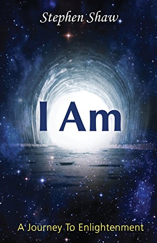 I Am: A Journey To Spiritual Enlightenment