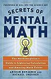 Secrets of Mental Math: The Mathemagician's Secrets of Lightning Calculation & Mental Math Tricks