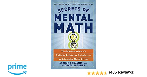 Secrets of Mental Math: The Mathemagician's Guide to Lightning ...