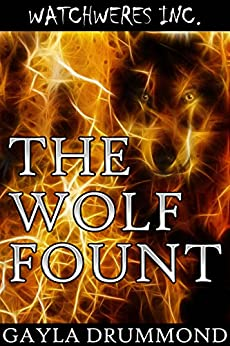 The Wolf Fount (WatchWeres Inc Book 1) by [Drummond, Gayla]