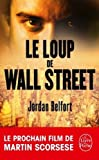 Le Loup de Wall Street ; French edition of The Wolf of Wall Street