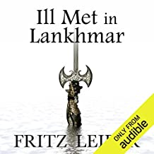 Ill Met in Lankhmar: A Fafhrd and the Gray Mouser Adventure