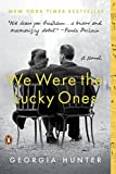 Book cover from We Were the Lucky Ones: A Novel by Georgia Hunter