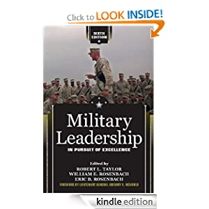 Military Leadership: In Pursuit of Excellence Robert L. Taylor, William E. Rosenbach and Eric B. Rosenbach