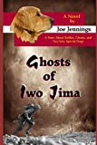 Ghosts of Iwo Jima: A story about battles, ghosts, and two very special dogs (Sam and Gunny K9 Adventure Series)