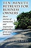 Ten-Minute Retreats for Business Owners, Russ Allred Mba, 1627728228