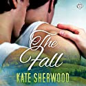 The Fall Audiobook by Kate Sherwood Narrated by Max Lehnen