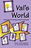 Val's World Featuring The Family Unity Roundtable