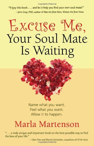 Read Online Excuse Me, Your Soul Mate Is Waiting [Paperback] [2008] (Author) Marla Martenson PDF
