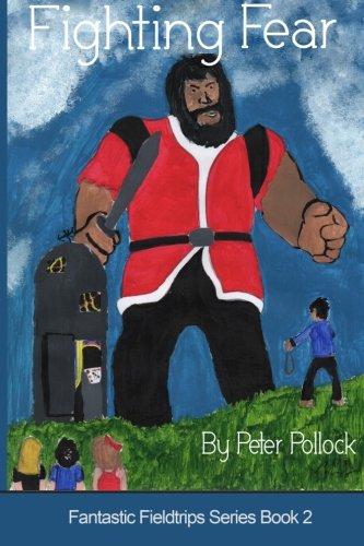 Read Online Fighting Fear: Book 2 in the Fantastic Fieldtrips Series (Volume 2) pdf epub