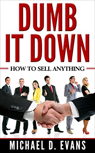 DUMB IT DOWN: HOW TO SELL ANYTHING cover