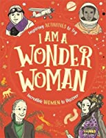 I Am A Wonder Woman: Inspiring Activities To Try.