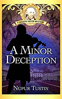 A Minor Deception: A Joseph Haydn Mystery by [Tustin, Nupur]