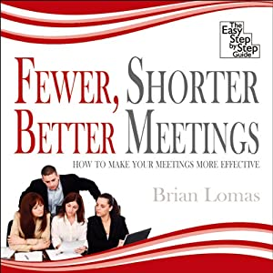 Fewer, Shorter, Better Meetings Audiobook