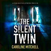 The Silent Twin: Detective Jennifer Knight Crime Thriller Series, Book 3   Caroline Mitchell
