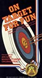 On Target for Fun-NTSC Video [VHS]