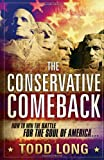 img - for The Conservative Comeback: How to Win the Battle for the Soul of America book / textbook / text book
