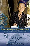 img - for Challenges Of Interpreting Between Hmong Patients & Western Medicine: An Interpreter's Perspective book / textbook / text book
