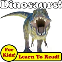 Defiant Dinosaurs! Learn About Dinosaurs While Learning To Read - Dinosaur Photos And Facts Make It Easy! (Over 45+ Photos of Dinosaurs)