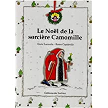 Noël de la sorcière Camomille [nouvelle édition]