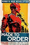 img - for Made To Order: Robots and Revolution book / textbook / text book