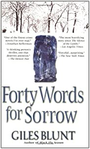 Forty Words for Sorrow by Giles Blunt (2005-06-07)