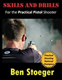 Skills and Drills: For the Practical Pistol Shooter