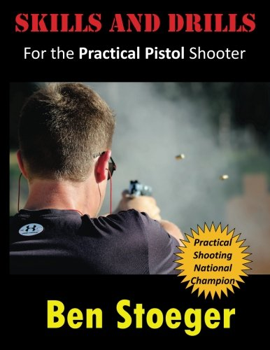 B.e.s.t Skills and Drills: For the Practical Pistol Shooter Z.I.P
