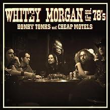 Honky Tonks & Cheap Motels by Whitey Morgan & the 78s (2008-09-23)