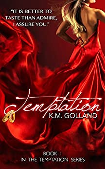 Temptation (The Temptation Series Book 1) by [Golland, K.M.]