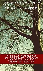 Tre racconti neri per tre notti insonni (con illustrazioni) (Italian Edition)
