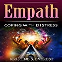 Empath: Coping with Distress Audiobook by Kristine S. Everest Narrated by Alex Lancer