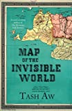 Map of the Invisible World by Tash Aw front cover